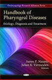 Pharyngeal Diseases : Etiology, Diagnosis and Treatment, Vermeulen, Julien K., 1608764303