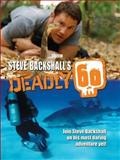 Steve Backshall's Deadly 60, Steve Backshall, 1847734308
