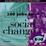 100 Jobs in Social Change, Jebens, Harley, 0028614305