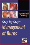 Step by Step Management of Burns, Sarabahi, Sujata and Bajaj, S. P., 0071634304