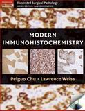Modern Immunohistochemistry, Chu, Peiguo and Weiss, Lawrence, 0521874300