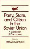 Party, State and Citizen in the Soviet Union, Mervyn Matthews, 0873324307