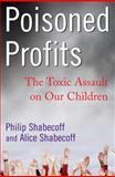 Poisoned Profits, Philip Shabecoff and Alice Shabecoff, 1400064309
