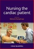 Nursing the Cardiac Patient, Melanie Humphreys, 1405184302