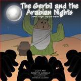 The Gerbil and the Arabian Nights, Cody And Arnetta Conrad, 1477224300
