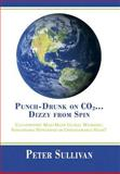Punch-Drunk on Co2... Dizzy from Spin, Peter Sullivan, 1483614301