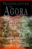 Transplanting the Agora : Hellenic Settlement in Australia, Dimitreas, Yiannis E., 1864484306