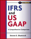 IFRS and US GAAP, Steven E. Shamrock, 1118144309