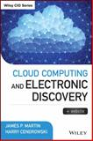 Cloud Computing and Electronic Discovery, James P. Martin and Harry Cendrowski, 1118764307