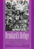 Drunkard's Refuge : The Lessons of the New York State Inebriate Asylum, Crowley, John W. and White, William, 1558494308