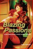 Blazing Passions : Contemporary Hong Kong Cinema, Stringer, Julian, 1905674309