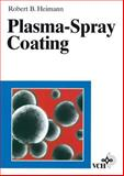 Plasma-Spray Coating : Principles and Applications, Heimann, Robert B., 3527294309