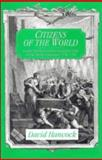 Citizens of the World : London Merchants and the Integration of the British Atlantic Community, 1735-1785, Hancock, David, 0521474302