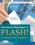 Anatomy and Physiology in a Flash! : An Interactive, Flash-Card Approach, Hurst, Joy, 0803624301