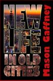 New Life in Old Cities : Georgist Policies and Population Growth, Gaffney, Mason, 0990504301