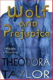 Wolf and Prejudice, Theodora Taylor, 1494414309