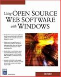 Using Open Source Web Software with Windows, Hunley, Eric, 1584504307