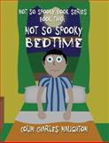Not So Spooky Book Series, Colin Charles Naughton, 1629074306