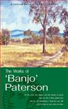 The Works of 'Banjo' Paterson, Andrew Barton 'Banjo' Paterson, 185326430X