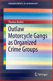 Outlaw Motorcycle Gangs As Organized Crime Groups, Barker, Thomas, 331907430X
