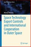 Space Technology Export Controls and International Cooperation in Outer Space, Mineiro, Michael, 9400794304