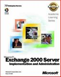 ALS Microsoft Exchange 2000 Server Implementation, Microsoft Official Academic Course Staff and Microsoft Corporation Staff, 073561430X