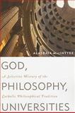 God, Philosophy, Universities, Alasdair MacIntyre, 0742544303