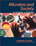 Microbes and Society : An Introduction to Microbiology, Alcamo, I. Edward, 0763714305
