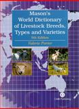 A World Dictionary of Livestock Breeds, Types, and Varieties, Porter, Valeria and Mason, I. L., 085199430X