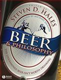 Beer and Philosophy : The Unexamined Beer Isn't Worth Drinking, , 1405154306