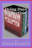 Dying Days Collection, Armand Rosamilia, 148184430X