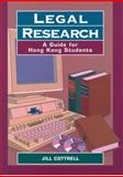 Legal Research : A Guide for Hong Kong Students, Cottrell, Jill, 9622094309