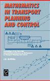 Mathematics in Transport Planning and Control : Proceedings of the Third IMA International Conference on Mathematics in Transport and Planning Control, J. D. Griffiths, 0080434304