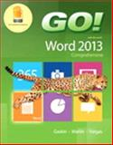 GO! with Microsoft Word 2013 and MyITLab with Pearson EText -- Access Card -- for GO! with Office 2013 Package, Gaskin, Shelley and Martin, Carol L., 0133824306