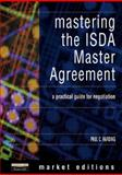 Mastering the ISDA Master Agreement : A Practical Guide for Negotiation, Harding, Paul, 0273654306