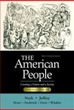 The American People Vol. 2 : Creating a Nation and a Society, Nash, Gary B. and Jeffrey, Julie Roy, 0321094301