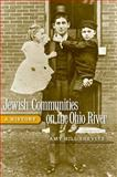 Jewish Communities on the Ohio River : A History, Shevitz, Amy Hill, 0813124301
