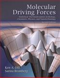 Molecular Driving Forces : Statistical Thermodynamics in Biology, Chemistry, Physics, and Nanoscience, Dill, Ken and Bromberg, Sarina, 0815344309