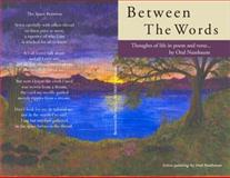 Between the Words : Thoughts of Life in Poems and Verse, Nussbaum, Oral, 0982594305
