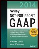 Wiley Not-For-Profit GAAP 2014, Richard F. Larkin and Marie DiTommaso, 1118734300