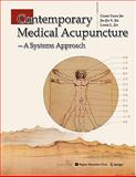 Contemporary Medical Acupuncture : A Systems Approach, Jin, Guan-Yuan and Jin, Jia-Jia X., 1441924302