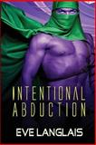Intentional Abduction, Eve Langlais, 1466394307
