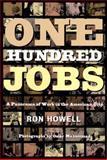 One Hundred Jobs, Ronald H. Howell, 1565844300