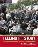 Telling the Story : The Convergence of Print, Broadcast and Online Media, Brooks, Brian S. and Kennedy, George, 0312554303