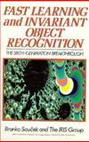Fast Learning and Invariant Object Recognition : The Sixth Generation Breakthrough, Iris Group Staff and Soucek, Branko, 0471574309