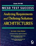 Analyzing Requirements and Defining Solution Architectures, Lewis, Ian and Nielson, Bruce, 0782124305