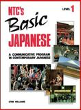 NTC's Basic Japanese Level 1 : Beginning, Williams, Lynn and McGraw-Hill Staff, 0844284300