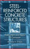 Steel-Reinforced Concrete Structures : Assessment and Repair of Corrosion, El-Reedy, Mohamed A., 1420054309