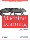 Machine Learning for Email : Spam Filtering and Priority Inbox, Conway, Drew and White, John Myles, 1449314309