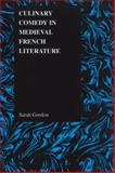 Culinary Comedy in Medieval French Literature, Sarah Gordon, 1557534306